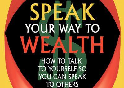 Peter Selgin, Speak Your Way to Wealth